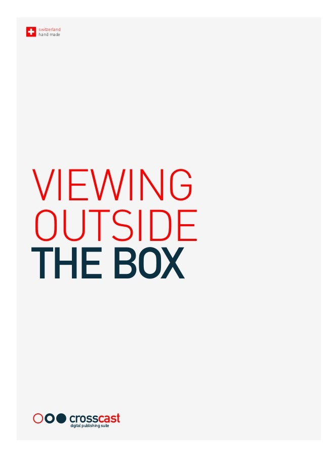 switzerland hand made VIEWING OUTSIDE THE BOX crosscastdigital publishing suite
