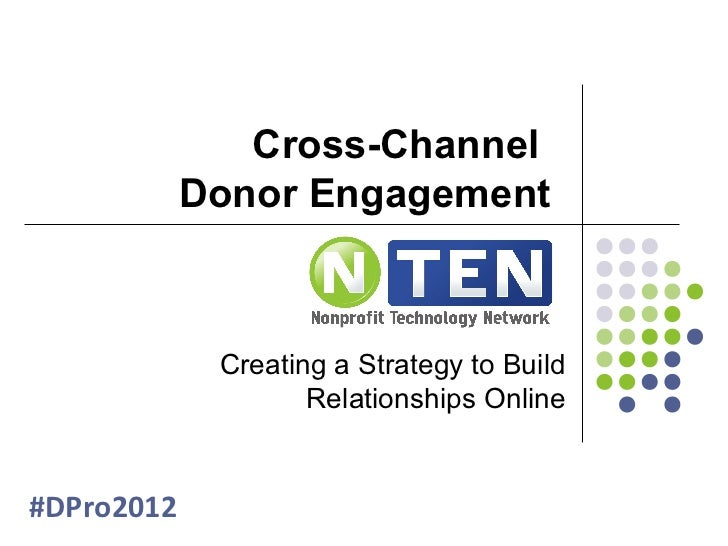 Cross-Channel            Donor Engagement             Creating a Strategy to Build                    Relationships Online...