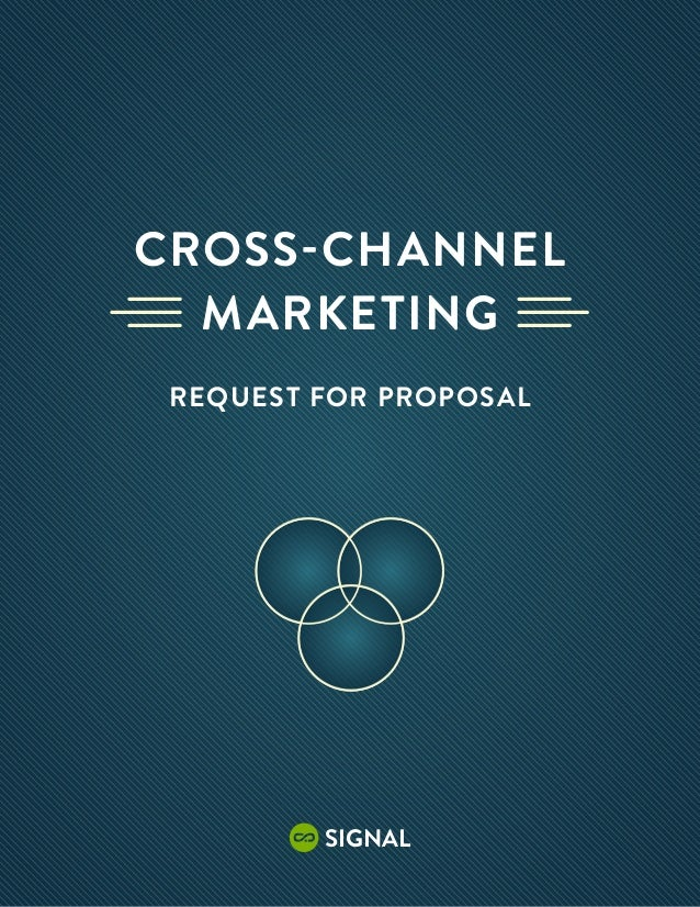Cross-Channel  Marketing Request for Proposal         signal          1