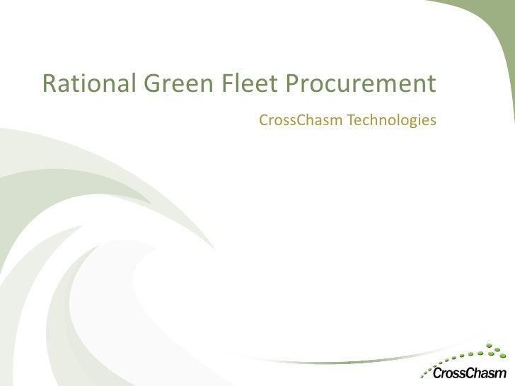 Rational Green Fleet Procurement                  CrossChasm Technologies