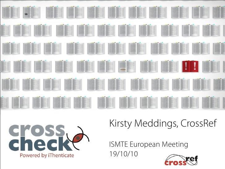 Kirsty Meddings, CrossRef ISMTE European Meeting 19/10/10