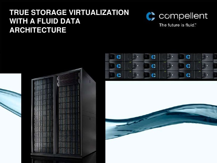 True storage virtualization with a fluid data architecture<br />