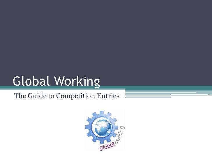 Global WorkingThe Guide to Competition Entries