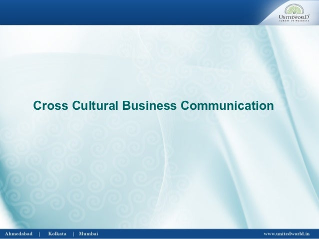 cross cultural business communication How culture controls communication two chapters to the nonverbal aspects of cross-cultural communication global business.
