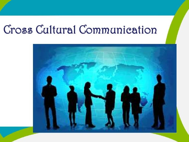 cross cultural communication thesis The key to effective cross-cultural communication is knowledge first, it is essential that people understand the potential problems of cross-cultural communication.