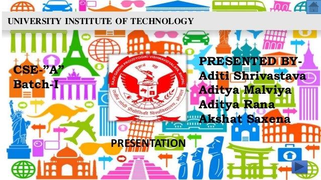 """PRESENTED BY- Aditi Shrivastava Aditya Malviya Aditya Rana Akshat Saxena CSE-""""A"""" Batch-I PRESENTATION UNIVERSITY INSTITUTE..."""