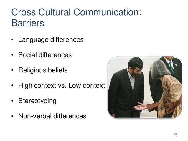 barriers to cross cultural communication and Cross cultural communication is important for companies working around the world laurie brown trains executives and teams to avoid offensive cultural errors.