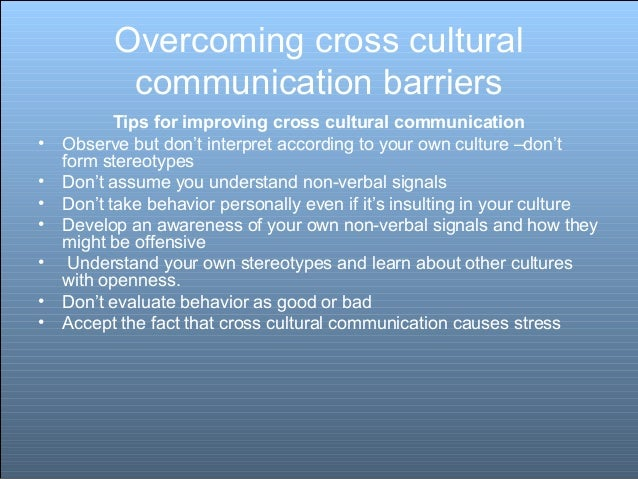 cross cultural communication barriers and cultural 10 strategies for overcoming language barriers  fore culture specific for example, in the us, base-  cross-cultural communication takes more time if.
