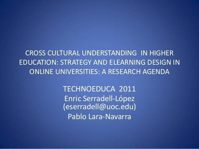 CROSS CULTURAL UNDERSTANDING IN HIGHEREDUCATION: STRATEGY AND ELEARNING DESIGN INONLINE UNIVERSITIES: A RESEARCH AGENDATEC...