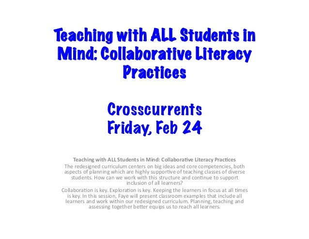 Teaching with ALL Students in Mind: Collaborative Literacy Practices 	 Crosscurrents Friday, Feb 24 Teaching	with	ALL	Stud...