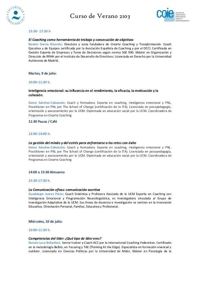 Curso de Verano 210315:30- 17:30 hEl Coaching como herramienta de trabajo y consecución de objetivosBeatriz García Ricondo...