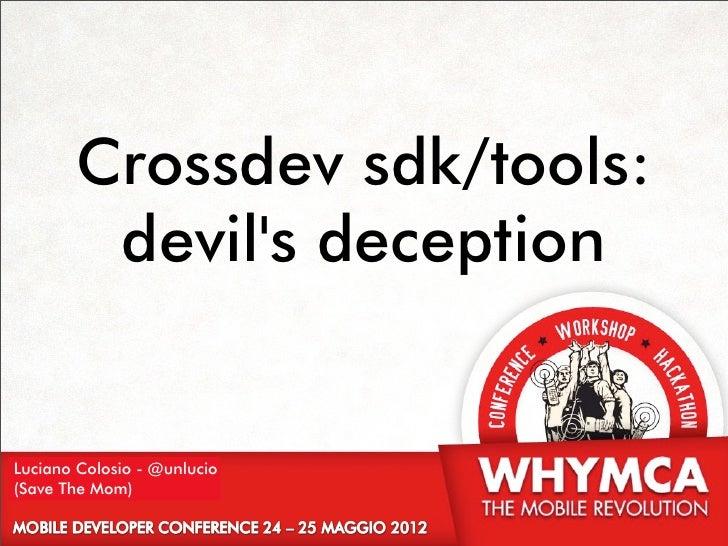 Crossdev sdk/tools:        devils deceptionLuciano Colosio - @unlucio(Save The Mom)