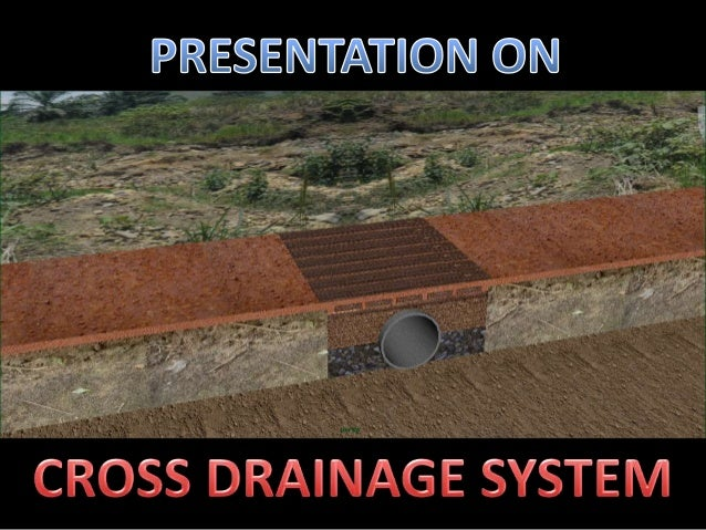 Cross drainage system for hilly non metalled roads for House drainage system ppt