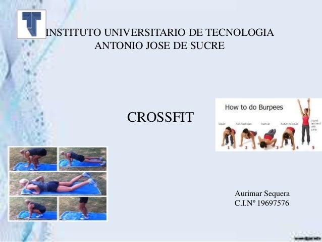 CROSSFIT Aurimar Sequera C.I.Nº 19697576 INSTITUTO UNIVERSITARIO DE TECNOLOGIA ANTONIO JOSE DE SUCRE