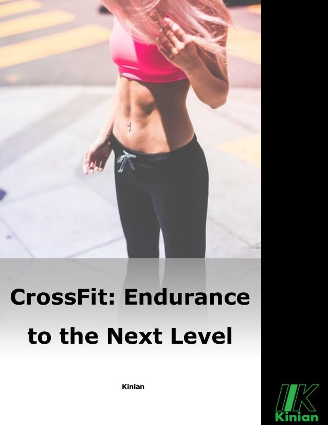 Kinian CrossFit: Endurance to the Next Level