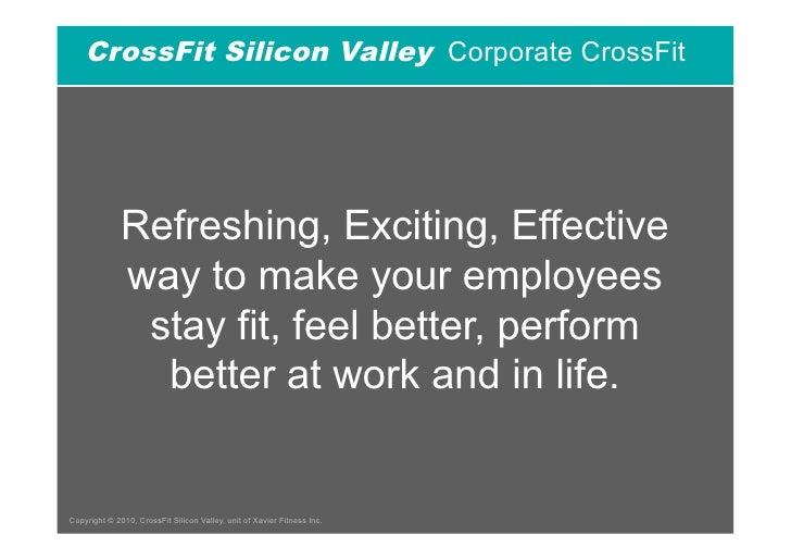CrossFit Silicon Valley Corporate CrossFit                   Refreshing, Exciting, Effective               way to make you...