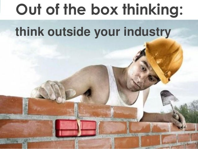 Marc Heleven www.7ideas.net think outside your industry Out of the box thinking: