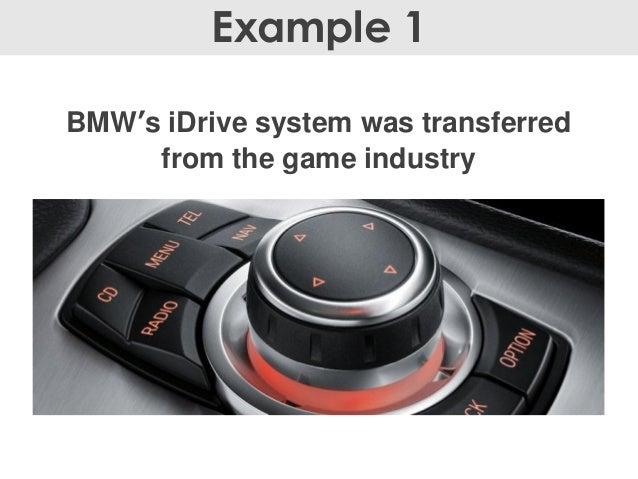 BMW's iDrive system was transferred from the game industry Example 1