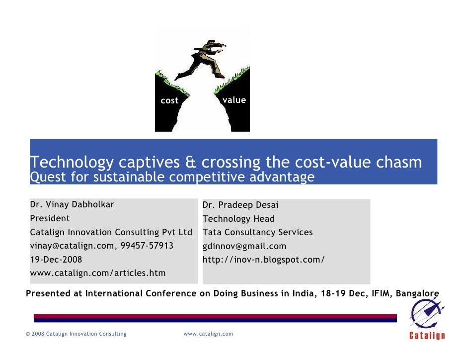 cost               value      Technology captives & crossing the cost-value chasm  Quest for sustainable competitive advan...