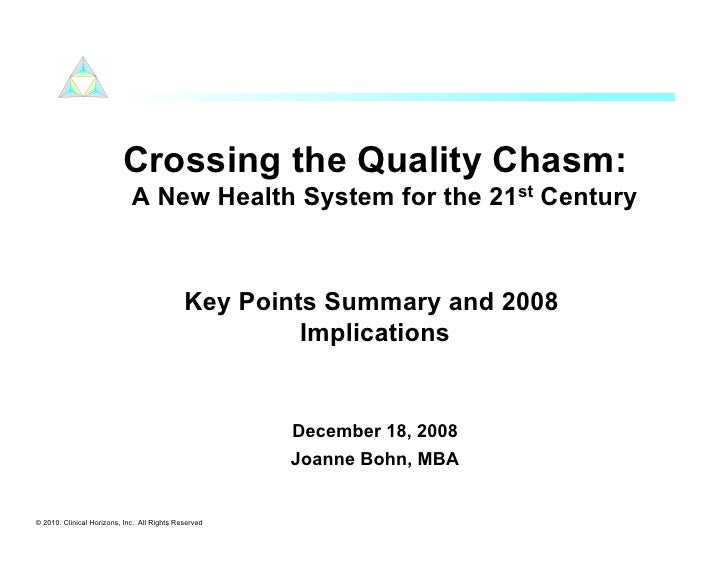 Crossing the Quality Chasm:                              A New Health System for the 21st Century                         ...