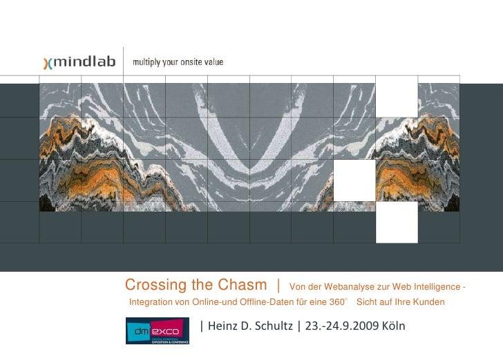 CrossingtheChasm  |  Von der Webanalyse zur Web Intelligence -Integration von Online-und Offline-Daten für eine 360° Sicht...