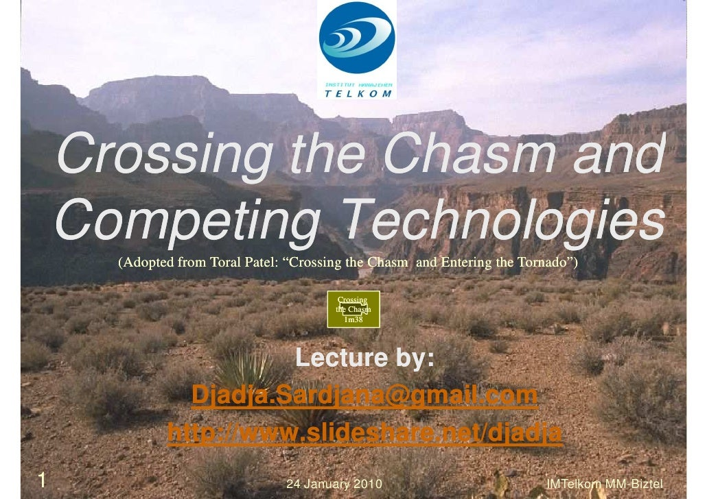 """Crossing the Chasm and     Competing Technologies       (Adopted from Toral Patel: """"Crossing the Chasm and Entering the To..."""