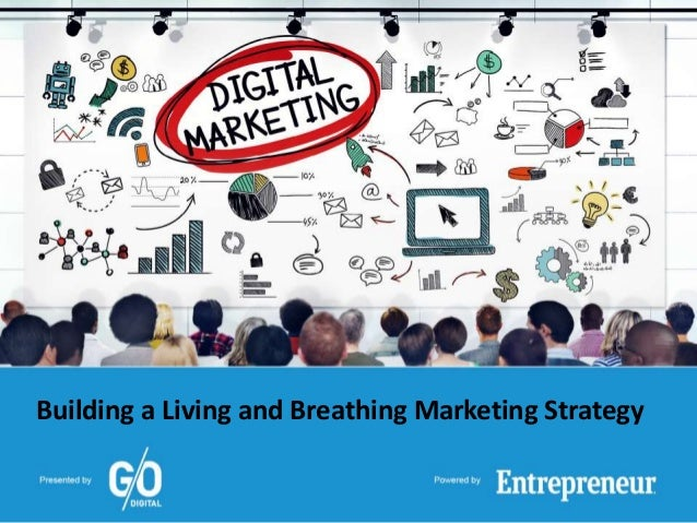 Building a Living and Breathing Marketing Strategy