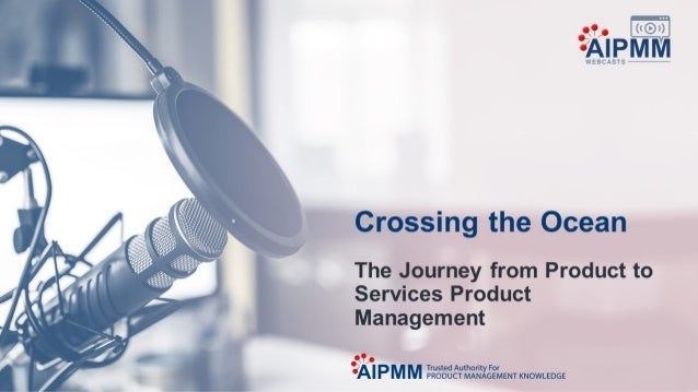 Crossing the Ocean: The journey from product to services product management