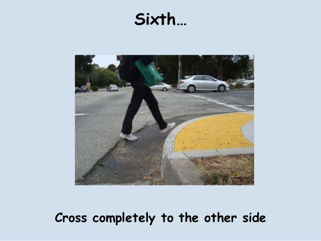 Sixth…Cross completely to the other side