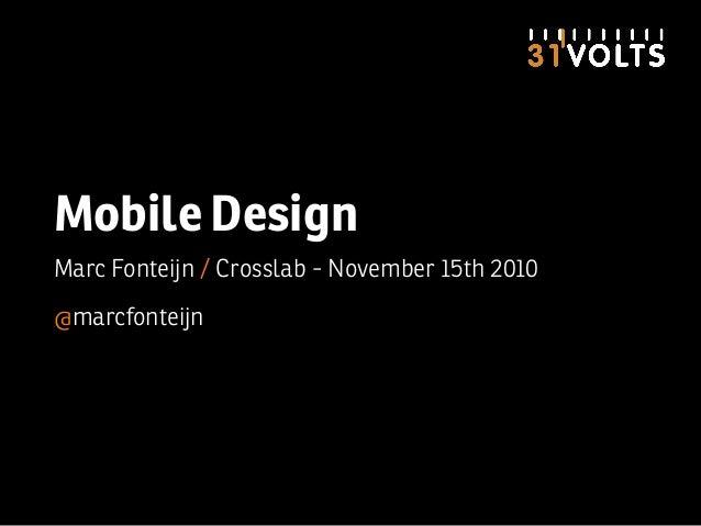 Mobile Design Marc Fonteijn / Crosslab - November 15th 2010 @marcfonteijn