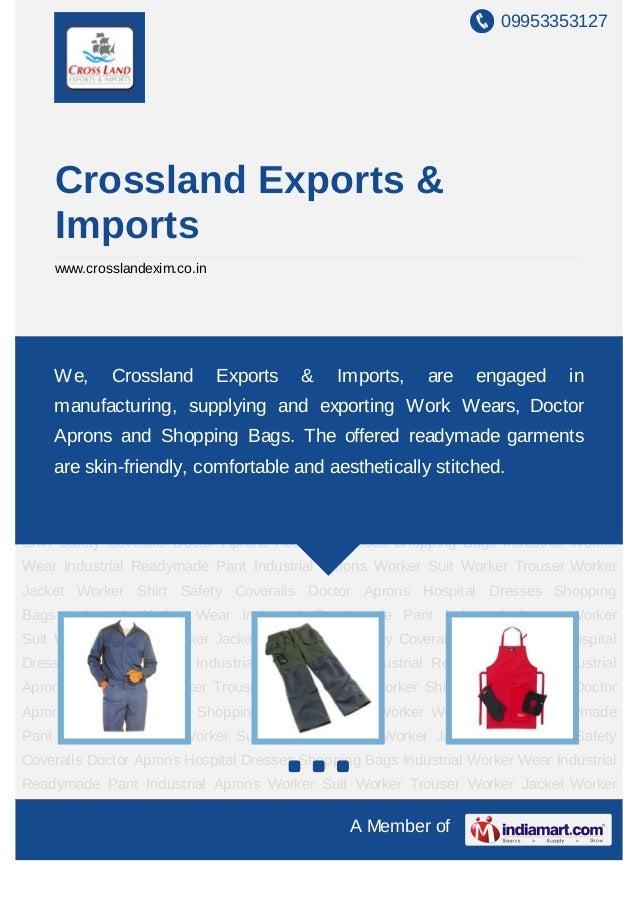 09953353127    Crossland Exports &    Imports    www.crosslandexim.co.inIndustrial Worker Wear Industrial Readymade Pant I...