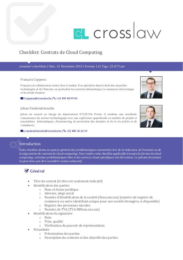 Checklist: Contrats de Cloud Computing crosslaw's checklists | Date : 21 Novembre 2015 | Version 1.4 | Tags : ICT Law Fran...