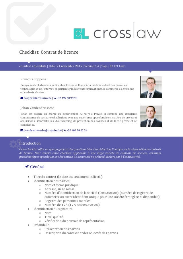 Checklist: Contrat de licence crosslaw's checklists | Date : 21 novembre 2015 | Version 1.4 | Tags : ICT Law François Copp...