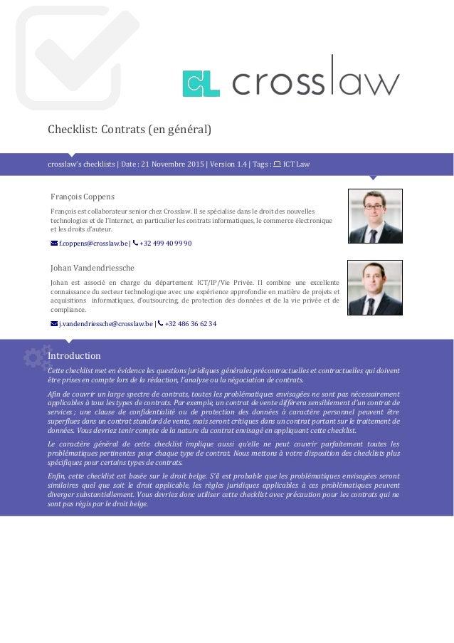 Checklist: Contrats (en général) crosslaw's checklists | Date : 21 Novembre 2015 | Version 1.4 | Tags : ICT Law François C...
