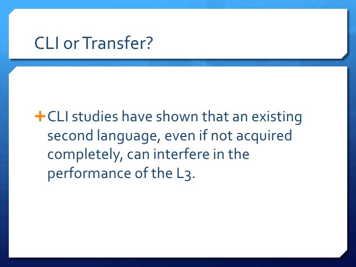 cross linguistic influence in third language acquisition Citeseerx - scientific documents that cite the following paper: the effect of linguistic distance, l2 status and age on cross-linguistic influence in third language acquisition.