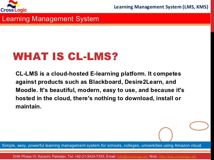 Learning Management System (LMS, KMS)Learning Management System     WHAT IS CL-LMS?      CL-LMS is a cloud-hosted E-learni...
