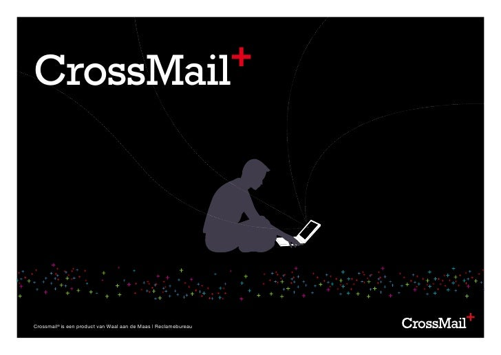 CrossMail+     Crossmail® is een product van Waal aan de Maas | Reclamebureau