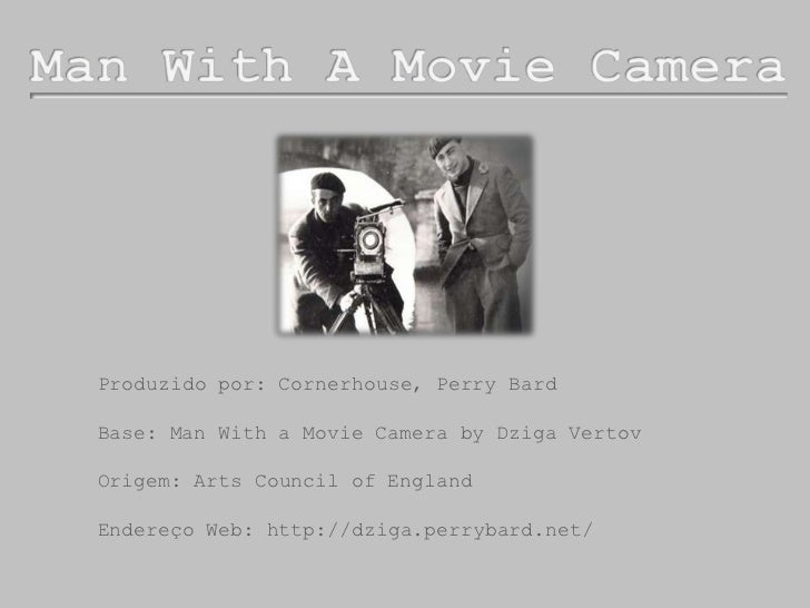 Man With A Movie Camera<br />Produzido por: Cornerhouse, Perry Bard<br />Base: Man With a Movie Camera by DzigaVertov<br /...