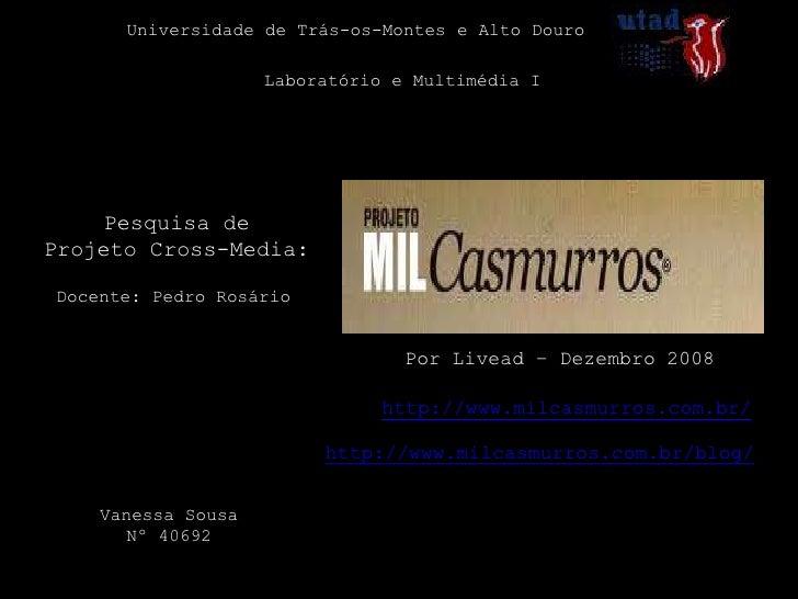 Universidade de Trás-os-Montes e Alto Douro                    Laboratório e Multimédia I     Pesquisa deProjeto Cross-Med...