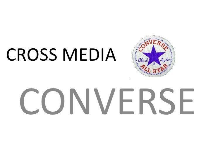 CROSS MEDIA CONVERSE