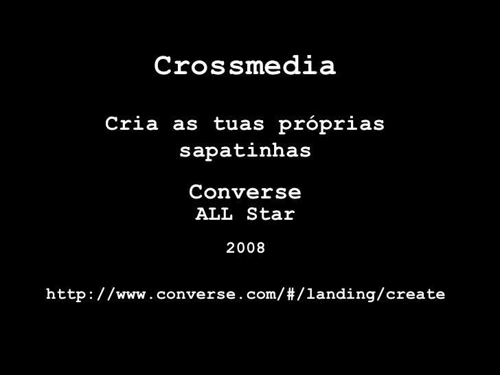 Crossmedia     Cria as tuas próprias           sapatinhas              Converse               ALL Star                 200...