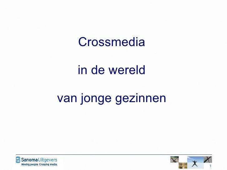 Crossmedia in de wereld van jonge gezinnen