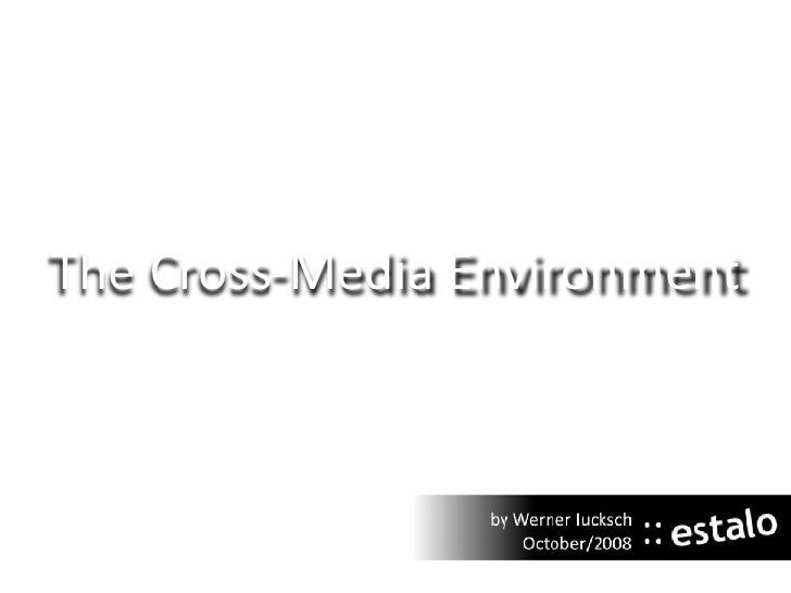 The Cross-Media Environment
