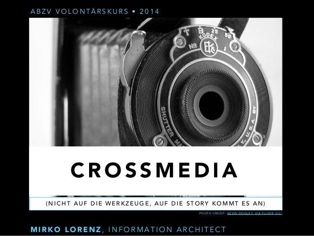 ABZV VOLONTÄRSKURS • 2014  CROSSMEDIA  (NICHT AUF DIE WERKZEUGE, AUF DIE STORY KOMMT ES AN)  PHOTO CREDIT: KEVIN DOOLEY, V...