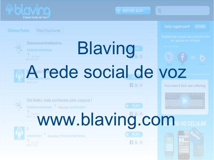 Blaving A rede social de voz www.blaving.com
