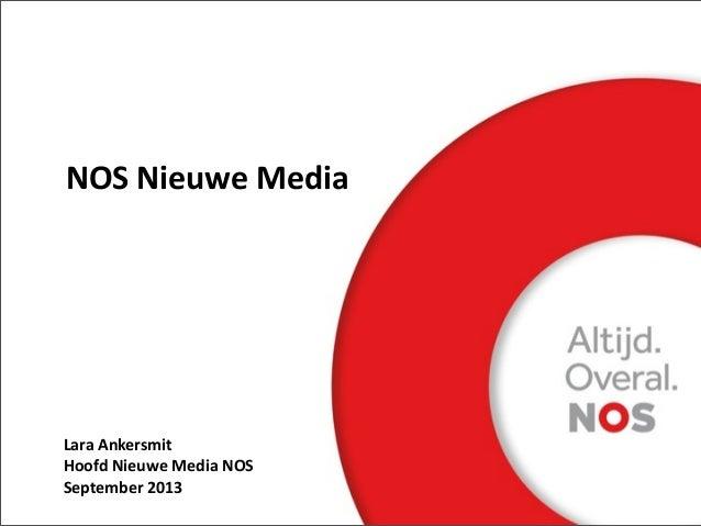 NOS  Nieuwe  Media Lara  Ankersmit Hoofd  Nieuwe  Media  NOS   September  2013