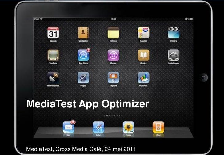 MediaTest App OptimizerMediaTest, Cross Media Café, 24 mei 2011