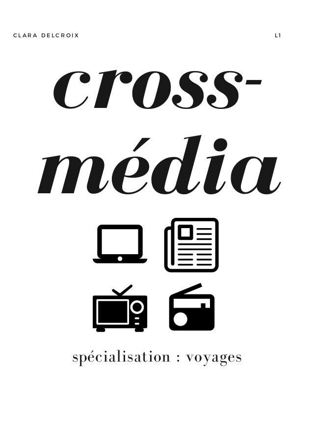 cross- média L 1C L A R A D E L C R O I X spécialisation : voyages