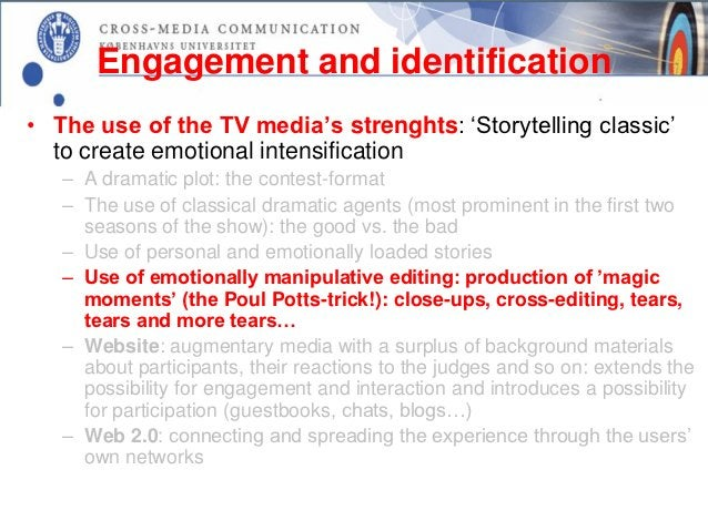 Engagement and identification• The use of the TV media's strenghts: 'Storytelling classic'  to create emotional intensific...