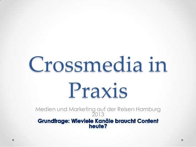 Crossmedia in   PraxisMedien und Marketing auf der Reisen Hamburg                   2013